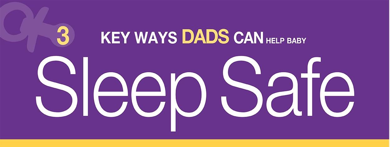 3 Key Ways Dads Can Help Baby Sleep Safe